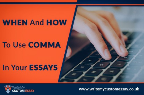 When And How To Use Comma In Your Essays