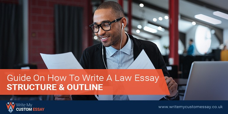 Guide on How to Write a Law Essay: Structure and Outline