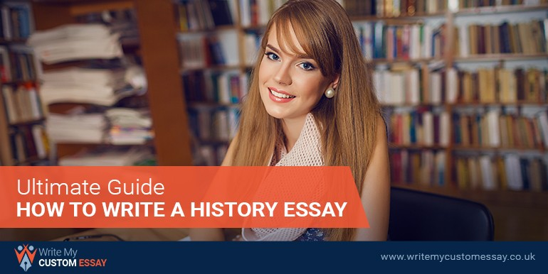 Ultimate Guide How To Write a History Essay