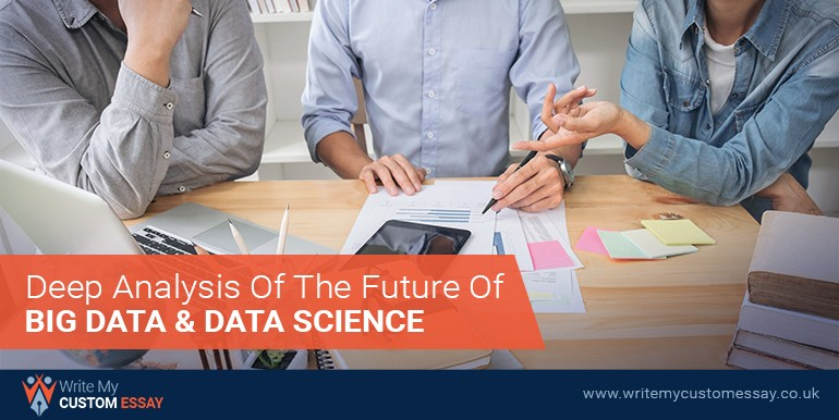 Deep Analysis Of the Future of Big Data and Data Science