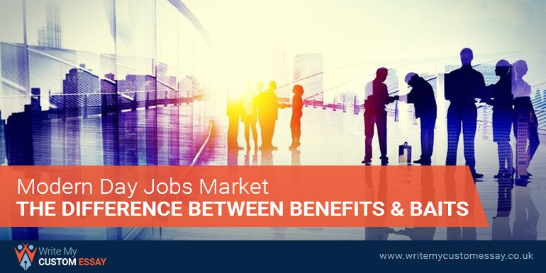 Modern Day Jobs Market | The Difference Between Benefits and Baits
