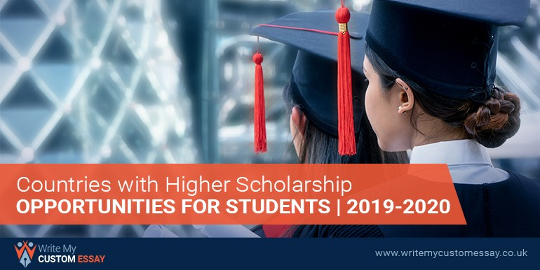 Countries with Higher Scholarship Opportunities for Students | 2019-2020