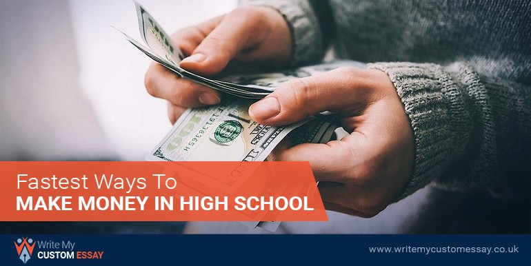 Fastest Ways To Make Money In High School