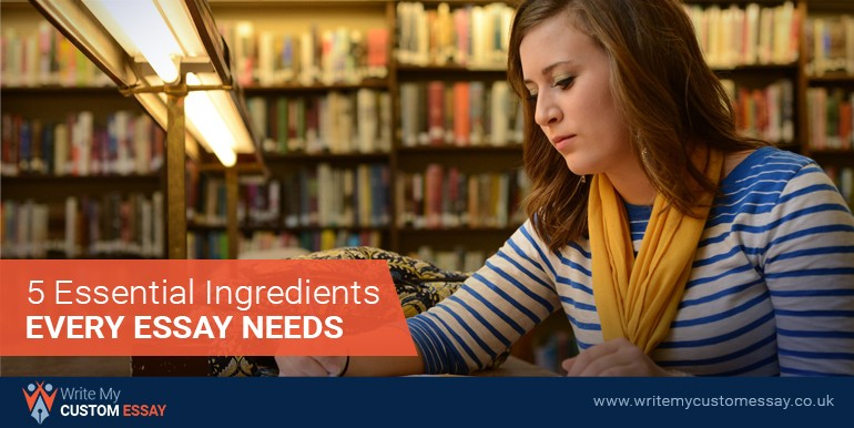 5 Essential Ingredients Every Essay Needs