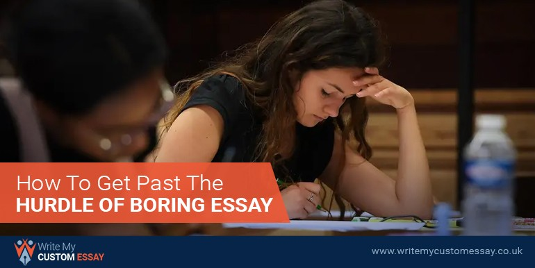 How To Get Past The Hurdle Of Boring Essay